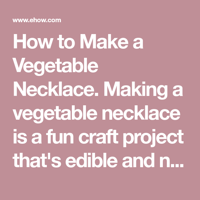 how do you make a vegetable necklace