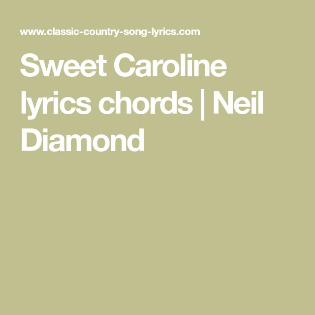 Sweet Caroline lyrics chords | Neil Diamond | Music | Pinterest ...