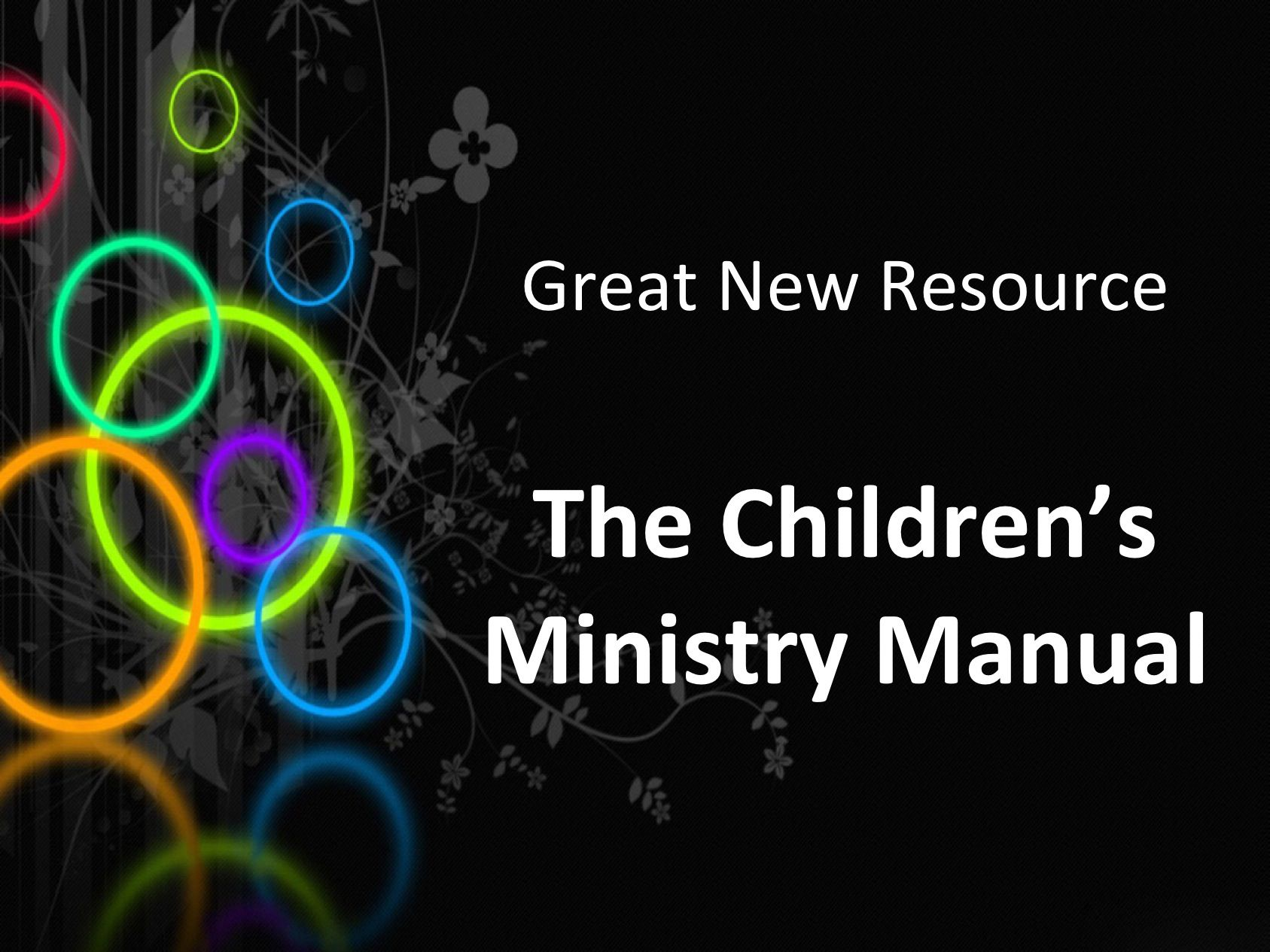 Great New Resource - Children's Ministry Manual ~ RELEVANT CHILDREN'S  MINISTRY