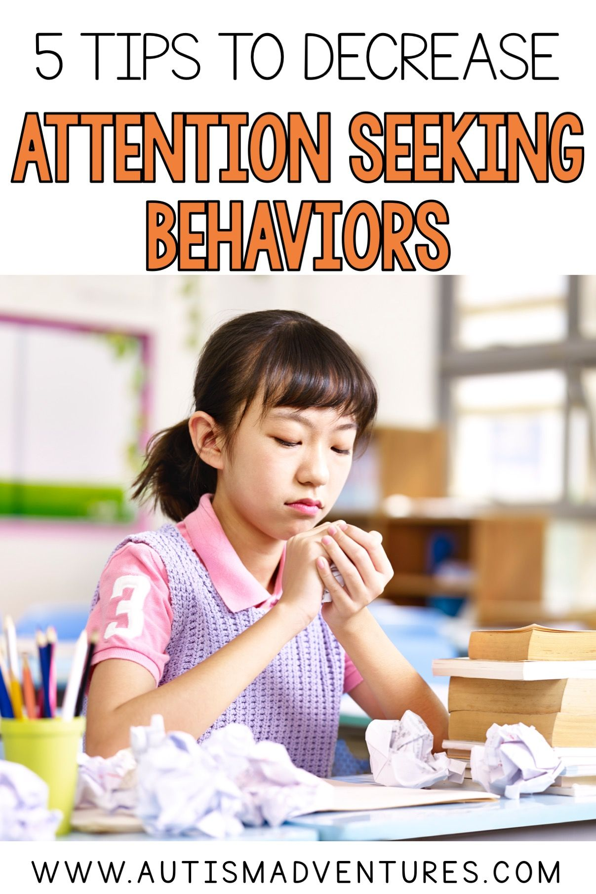 Five Tips To Decrease Attention Seeking Behavior
