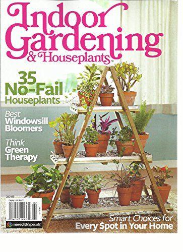 Indoor Gardening Books Indoor gardening houseplants magazine 2016 35 no fail indoor gardening houseplants magazine 2016 35 no fail workwithnaturefo