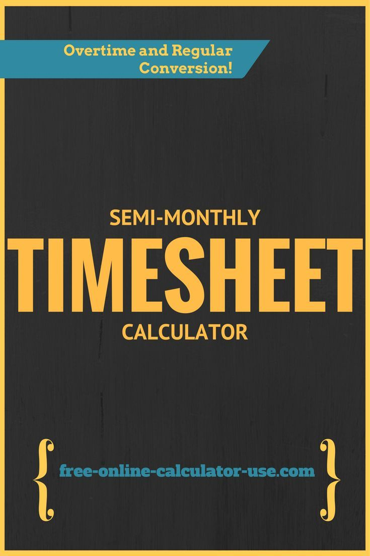 The Semi Monthly Timesheet Calculator On This Page Will Eliminate The Pain  Of Tracking Overtime For Workweeks That Span Two Pay Periods!