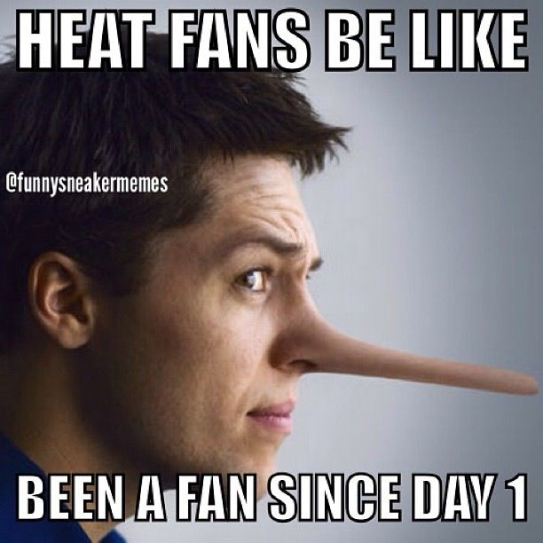 f4a6cead077e2626e32cbe78ad880bf3 lol fake ass heat fans only like the heat when they started,Heat Fans Meme