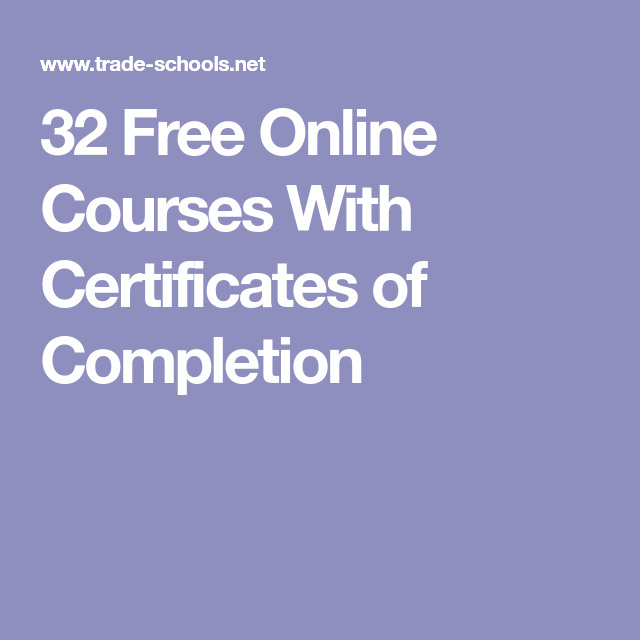 32 Free Online Courses With Certificates of Completion | Online ...
