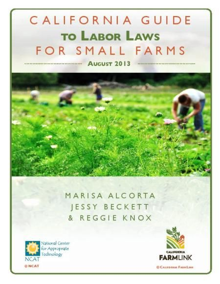 California Guide to Labor Laws for Small Farms - a great resource