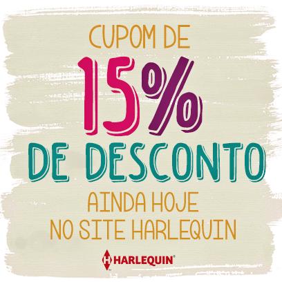 Garanta 15% de desconto em todas as compras no site Harlequin! Bastar usar o código: 1407-18ZW-O2VP-Z6UU Aproveite o cupom especial e leve o melhor romance para sua casa! http://loja.harlequinbooks.com.br/