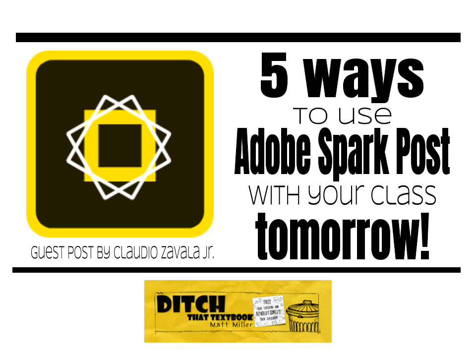 5 ways to use Adobe Spark Post with your class tomorrow