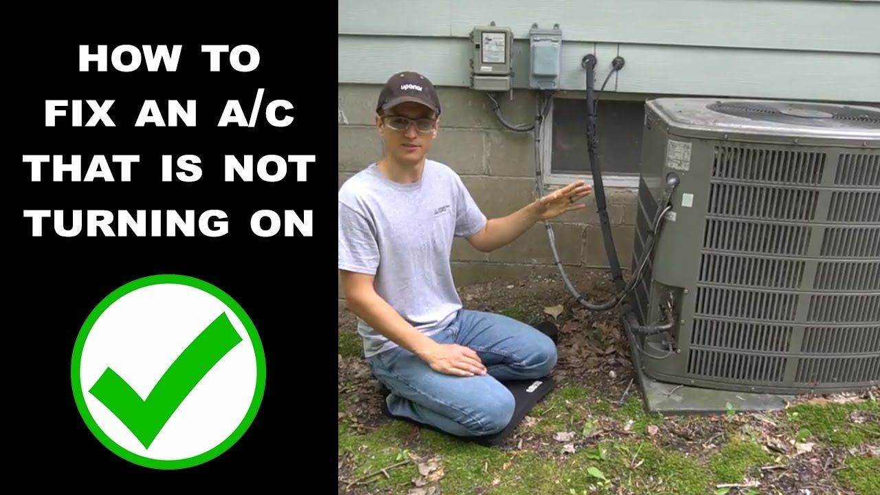 Ac Wont Turn On The Most Common Fix Turn Ons Air Conditioning