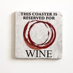 This Coaster Is Reserved For Wine Coaster | Wine Gift