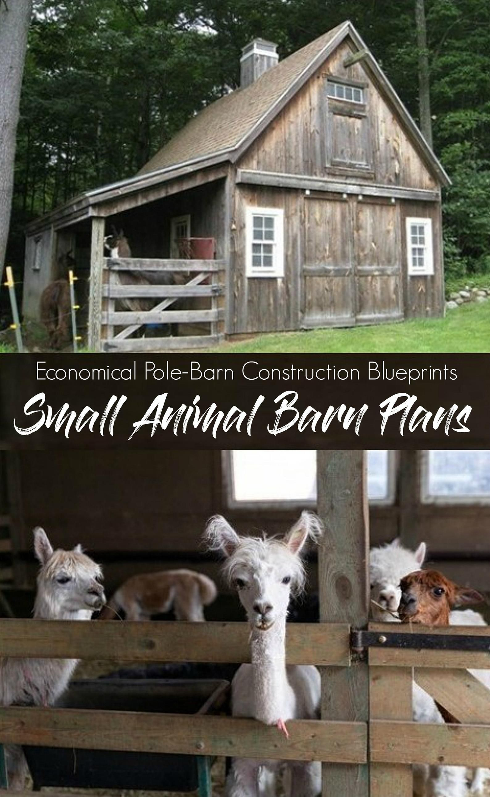 3 Small Animal Barn Plans - Complete Pole-Barn Construction Blueprints