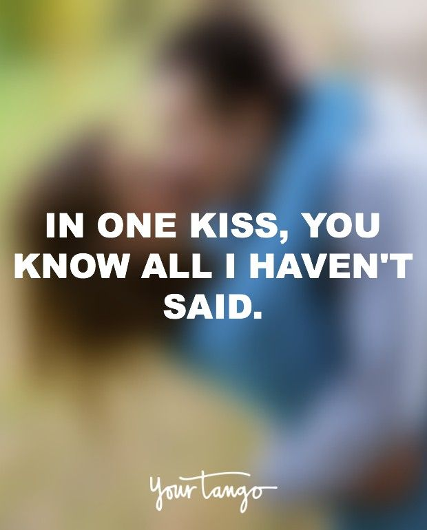 These 20 Quotes Will Help You Really Appreciate Your Next Kiss Flirting Quotes Funny Flirting Quotes Kissing Quotes