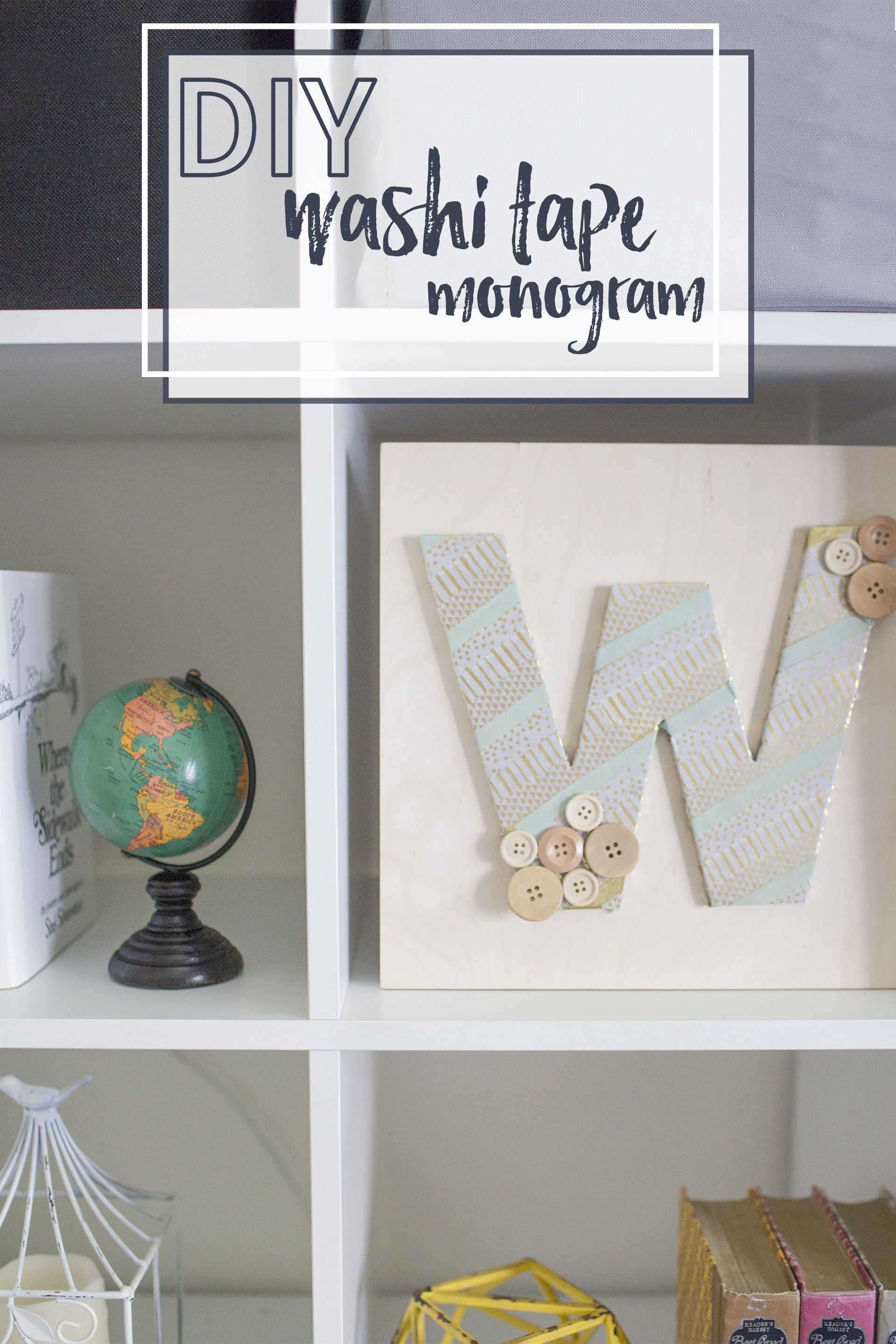 How To Make a Washi Tape Monogram in 4 Steps | Washi tape, Washi and ...