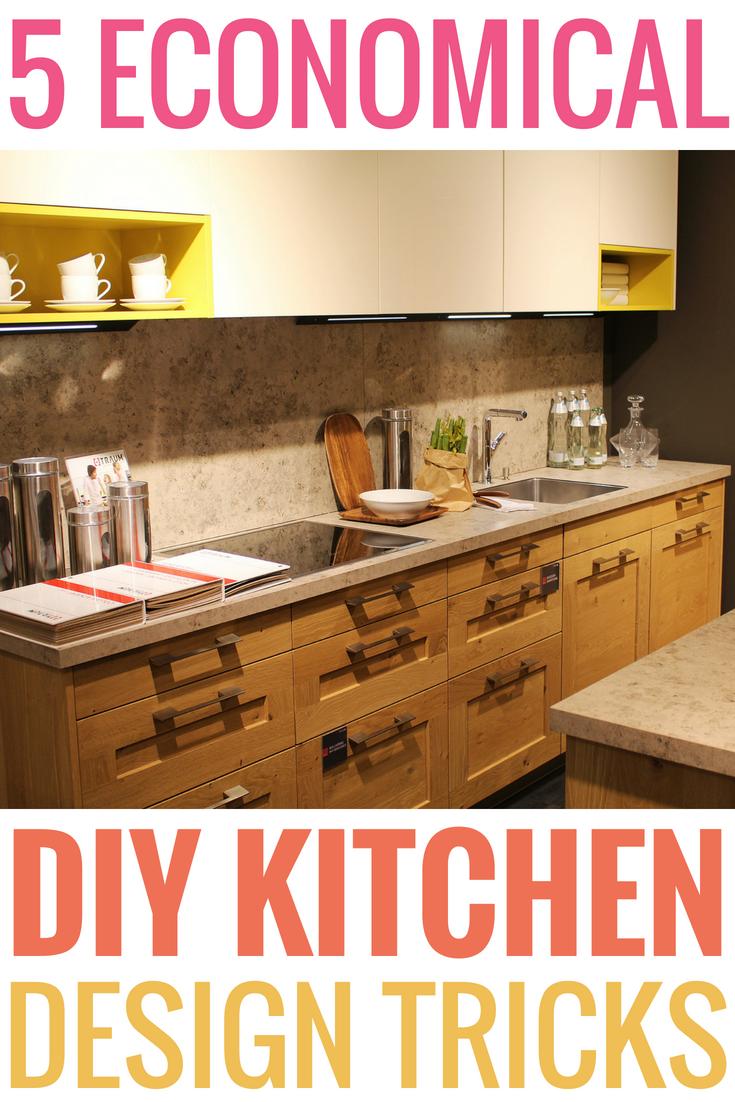 5 Economical Diy Kitchen Design Tricks Diy Kitchen Home Design