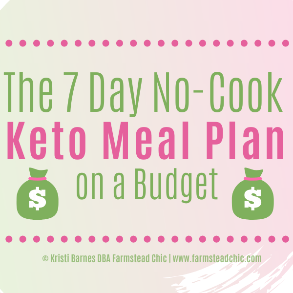 This FREE Seven Day No Cook Keto Meal Plan makes eating low carb and losing weight affordable and e
