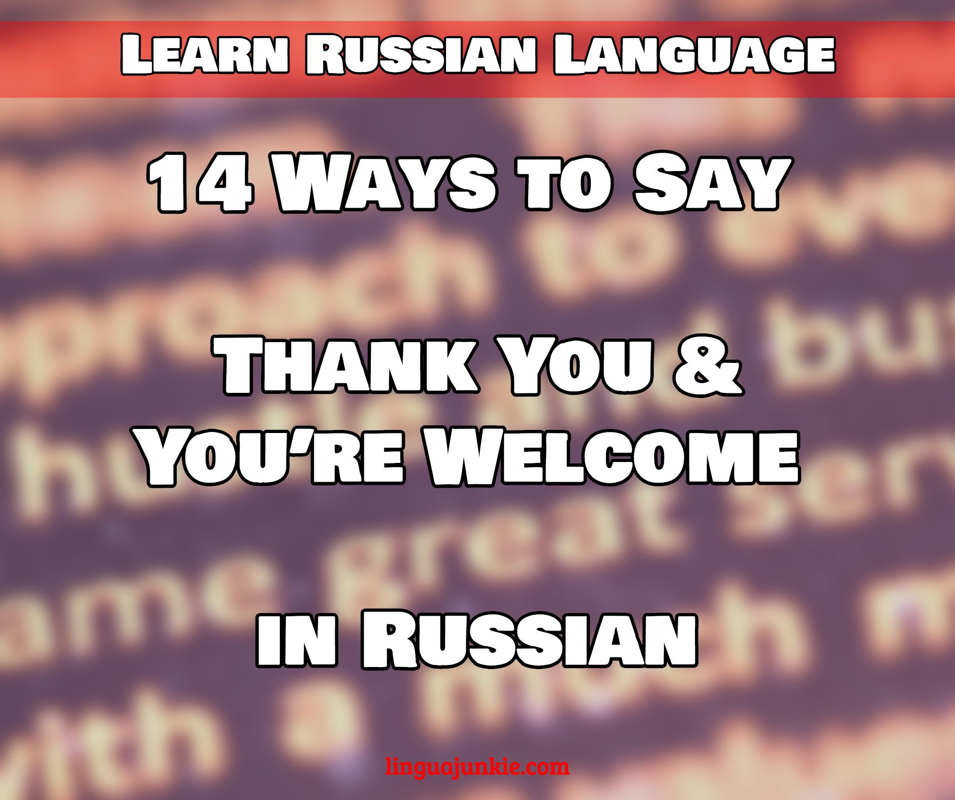 14 Ways To Say Thank You You Re Welcome In Russian Learn Russian Language Linguajunkie Com Russian Language Learn Russian Russians Sayings