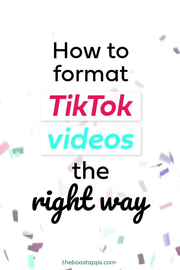 Format your TikTok videos the right way to get the...