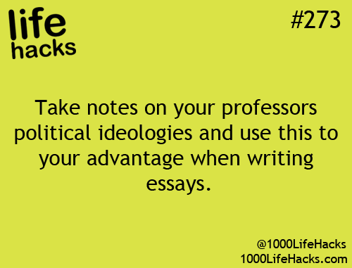1000 Life Hack Take Note On Your Professor Political Ideologie And Use Thi To Advantage When Writ College 100 Hacks Ideology Essay My Belief Philosophy Example