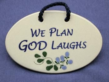 Type A me must keep God laughing a lot.