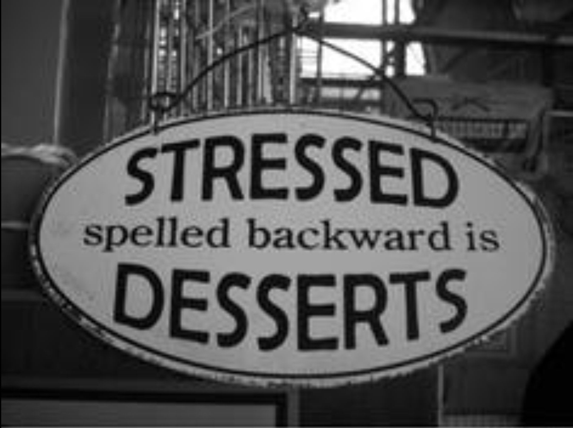 STRESSED=DESSERTS
