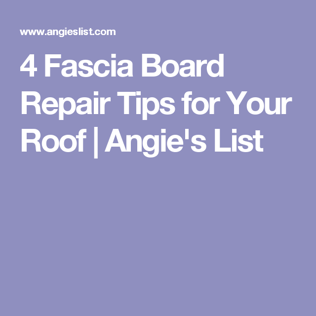 Troubleshooting Guide For All Boards: 4 Fascia Board Repair Tips For Your Roof