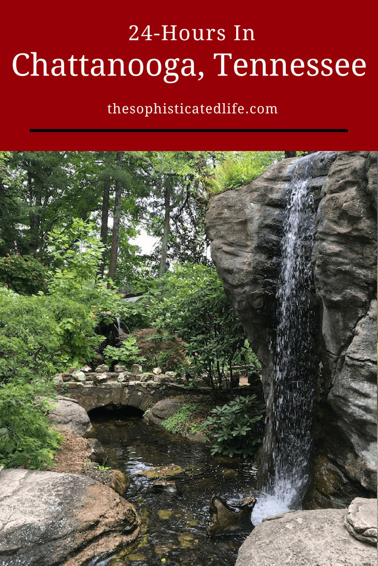 Atlanta Road Trip: 24 Hours in Chattanooga Tennessee! - The Sophisticated Life