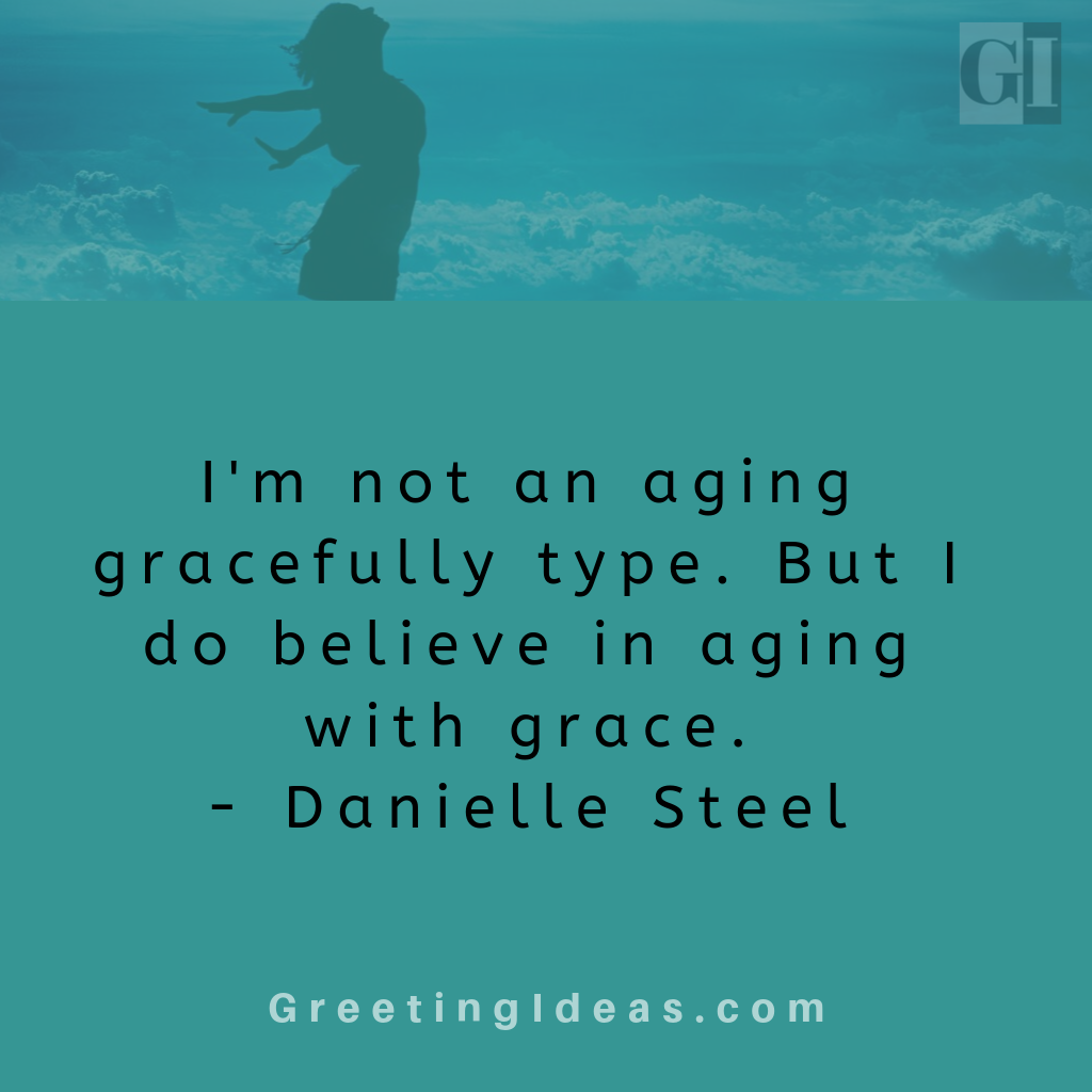 Amazing Aging Gracefully Quotes And Sayings Aging Gracefully Quotes Aging Gracefully Aging