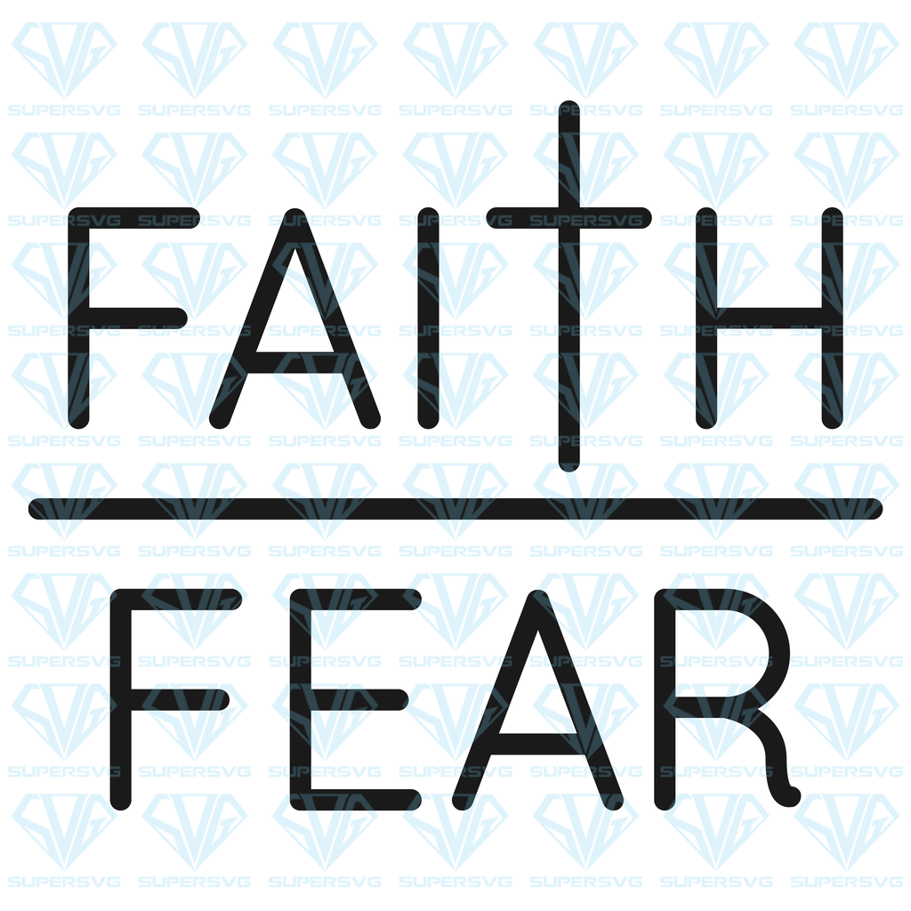 Download Faith Over Fear SVG Files For Silhouette, Files For Cricut ...