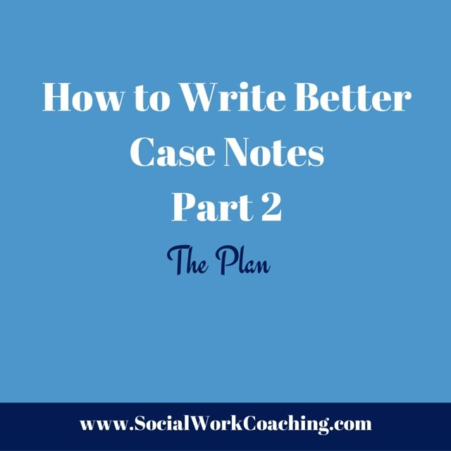 The More Skilled You Are At Writing Case Notes The Faster They