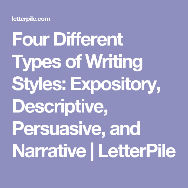 Four Different Types Of Writing Styles Expository Descriptive Persuasive And Narrative