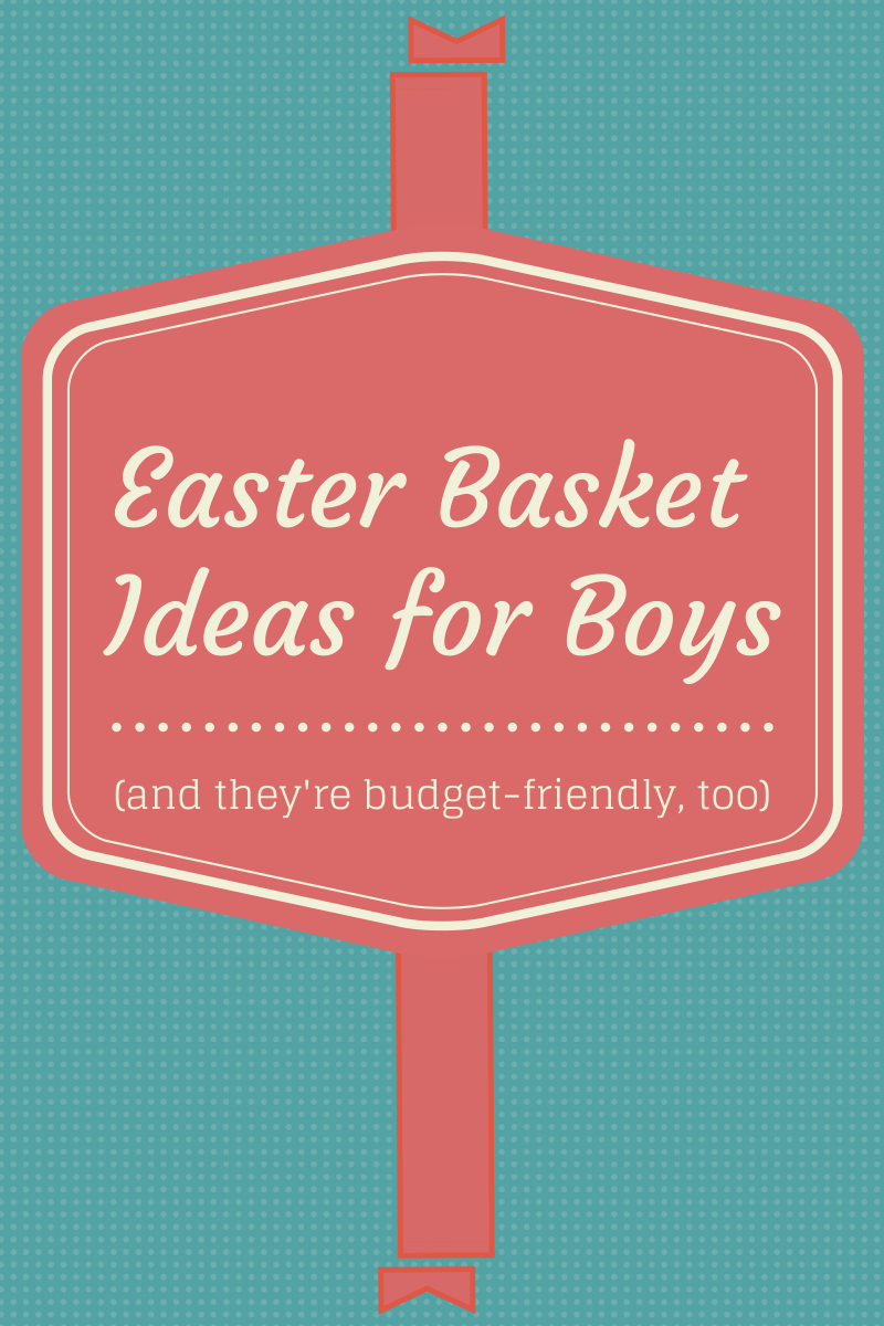Budget friendly easter baskets ideas for tween boys tween easter budget friendly easter baskets ideas for tween boys negle Image collections
