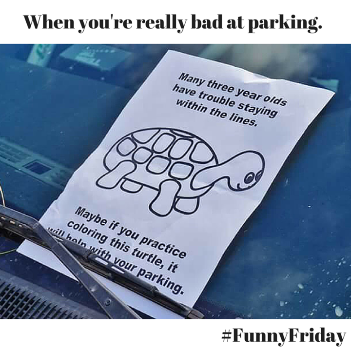 Tag Your Friends Who Need A Little Parking Help Funnyfriday Bad Drivers Parking Notes Friday Humor
