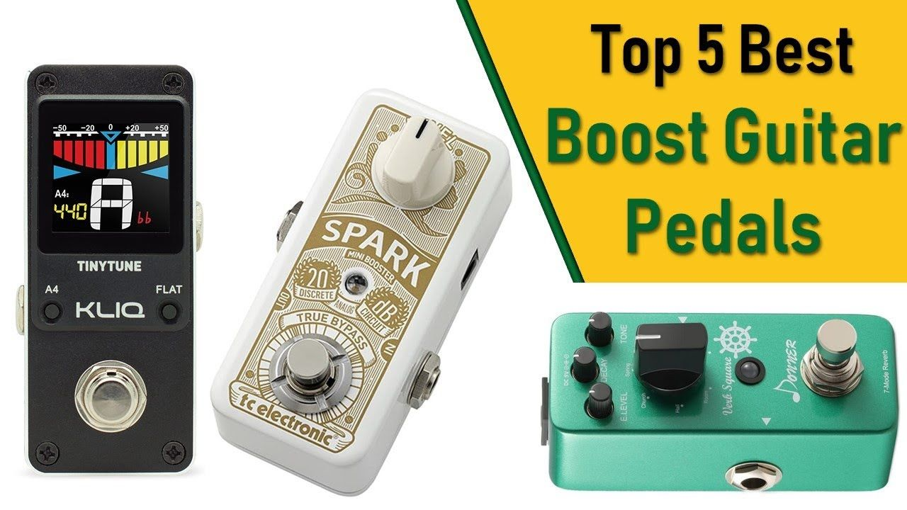 Boost Guitar Pedals : 5 Best Boost Guitar Pedals 2020