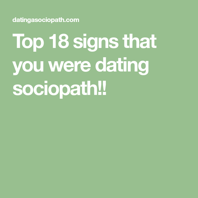 How to know if you are dating a sociopath