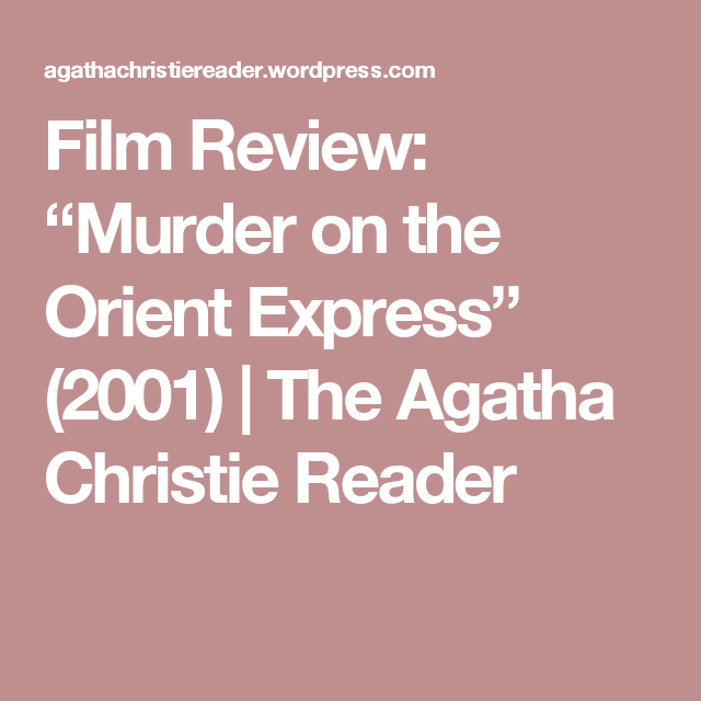 Film Review Murder On The Orient Express 2001 Murder On The
