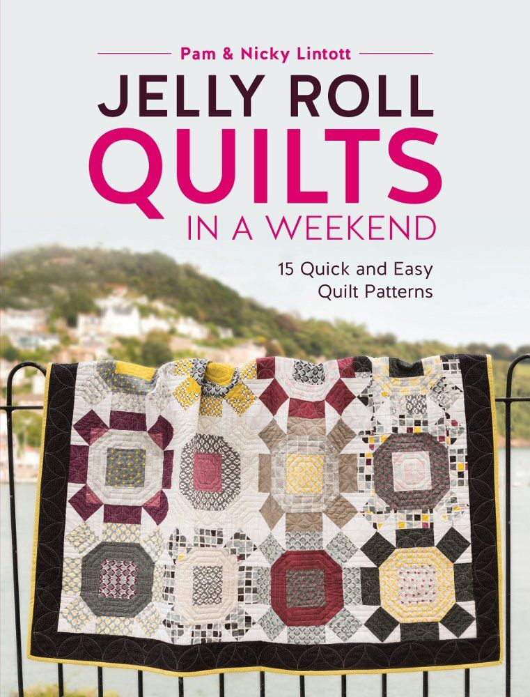 Jelly roll quilts in a weekend 15 quick and easy quilt patterns by jelly roll quilts in a weekend 15 quick and easy quilt patterns by pam and nicky lintott jelly roll experts pam and nicky lintott have designed a brand fandeluxe Image collections