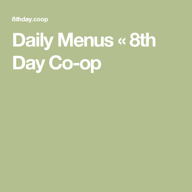 Daily Menus « 8th Day Co-op