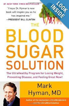 The Blood Sugar Solution: The UltraHealthy Program for Losing Weight, Preventing Disease, and Feeling Great Now!: Mark Hyman Amazon.com: Books