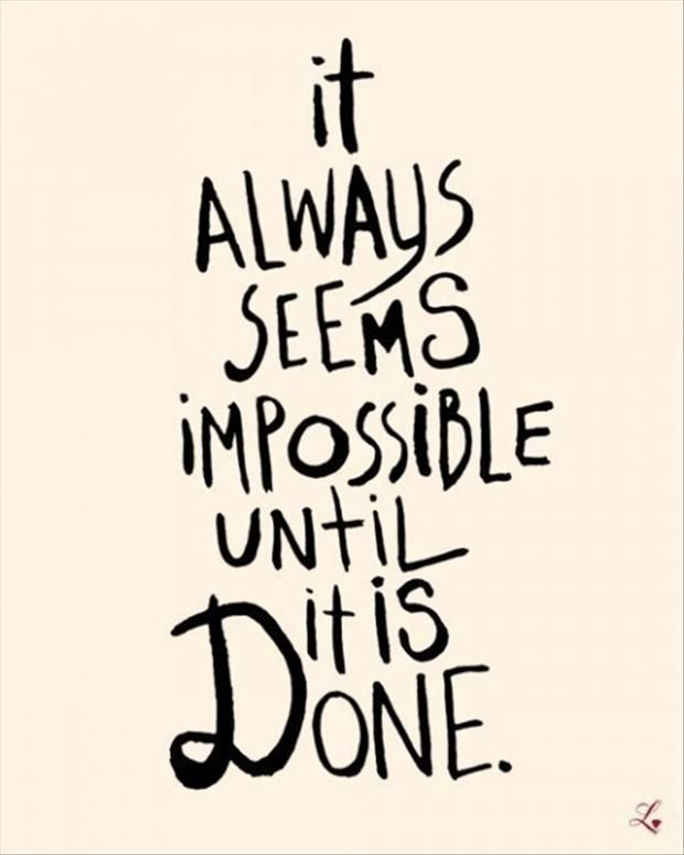 My Nothing Impossible Quote It Always Seems Impossible Quotes