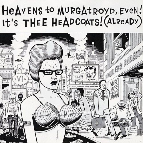 Buy Thee Headcoats - Heavens To Murgatroyd, Even! It's Thee Headcoats! (Already) (Vinyl) at Discogs Marketplace