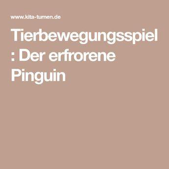 Tierbewegungsspiel Der Erfrorene Pinguin Turnen Im Kindergarten Pinguine Spiele
