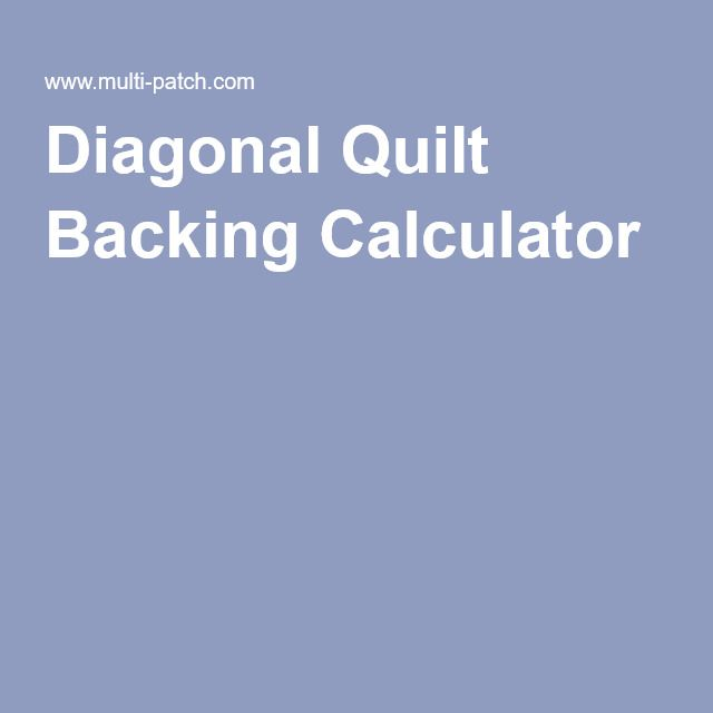 Diagonal Quilt Backing Calculator | Quilting | Pinterest ... : quilt backing calculator - Adamdwight.com