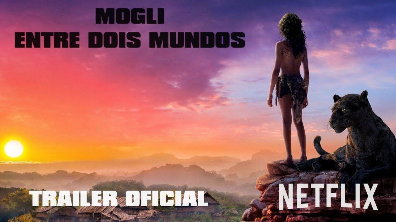 Mogli Entre Dois Mundos Trailer Oficial Trailer Oficial