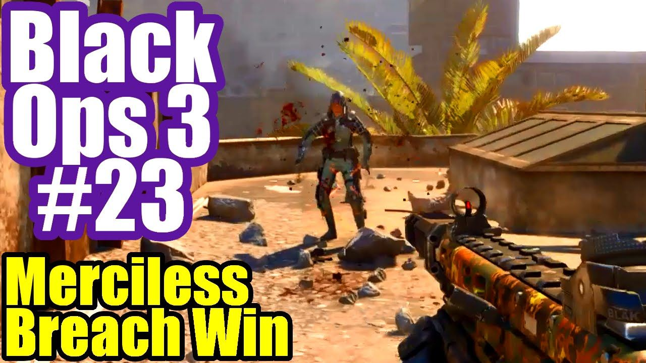 Call Of Duty Black Ops 3 23 Merciless Breach Win Cod Bo3 Ps4