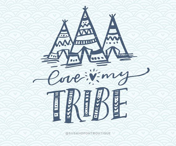 Download SVG Cuttable Vector Love My Tribe SVG Vector file. Print ...