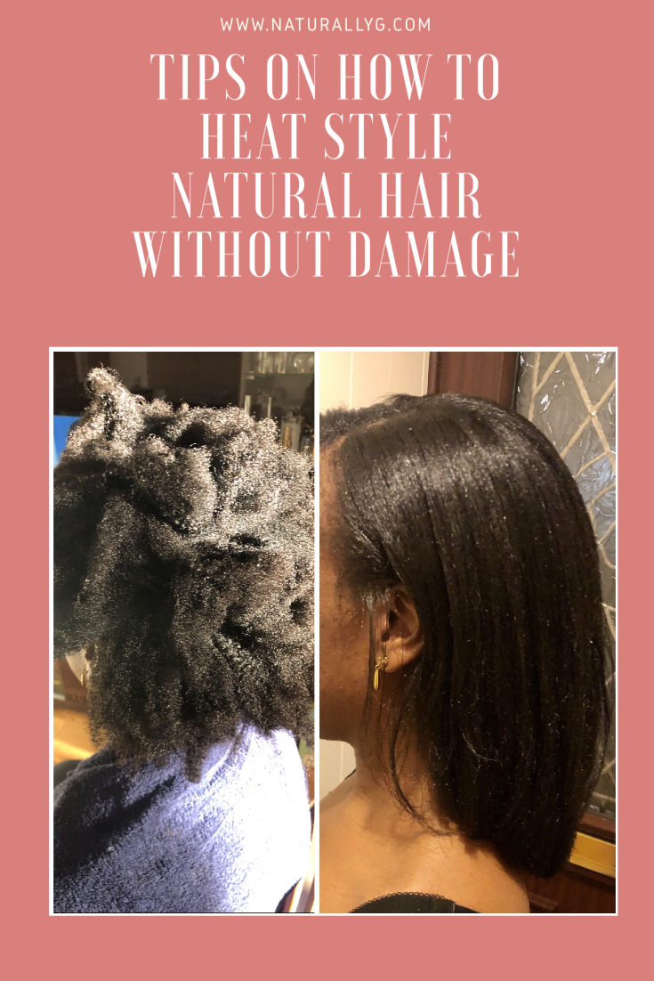 Tips On How To Heat Style Natural Hair Without Damage Includes Tips On How To Blow Dry And Flat Iron Your Hair Plus Video Tutorial Naturally G Heat Natural Hair Natural