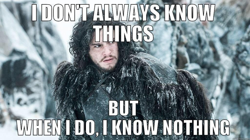 You Dont Know Nothing Meme