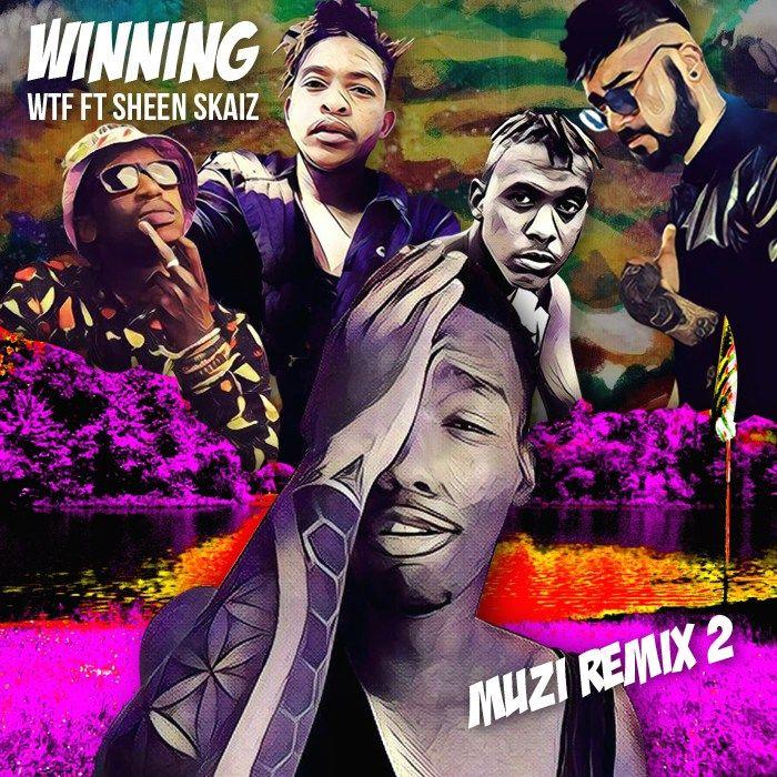 Winning Wtf Ft Sheen Skaiz Naija Music Box Free Latest Music Mp3 Download Remix New Music Music