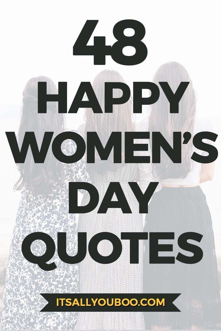 48 Happy International Women S Day Quotes Womens Day Quotes International Womens Day Quotes Happy Womens Day Quotes
