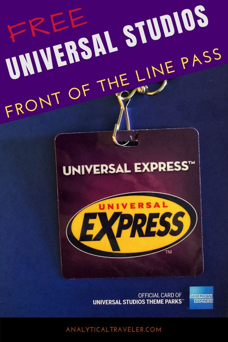 Universal Studios Front of the Line Pass For Free
