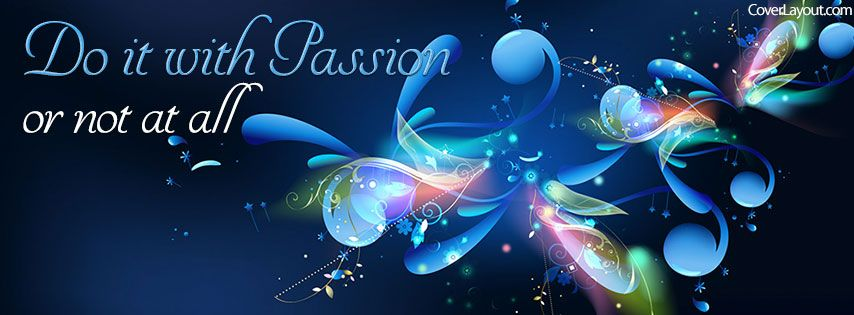 Do It With Passion or Not At All Facebook Cover